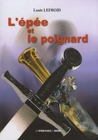 Louis Lefroid - L'épée et le poignard.