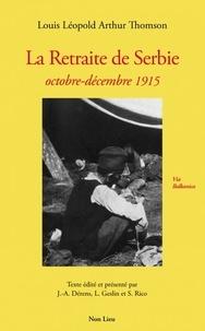 Louis-Léopold-Arthur Thomson - La retraite de Serbie - Octobre-décembre 1915.