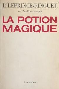 Louis Leprince-Ringuet - La potion magique.