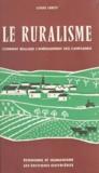 Louis Leroy - Le ruralisme - Comment réaliser l'aménagement des campagnes.