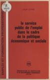 Louis Levine - Le service public de l'emploi dans le cadre de la politique économique et sociale - Débats d'un groupe de travail réuni du 31 mai au 2 juin 1967.