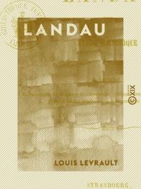 Louis Levrault - Landau - Étude historique.