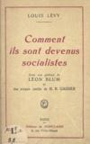 Louis Lévy et Henri Paul Gassier - Comment ils sont devenus socialistes.