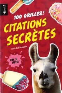 Libérez les livres à télécharger Citations secrètes  - 100 grilles ! par Louis-Luc Beaudoin