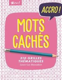 Louis-Luc Beaudoin - Mots cachés - 310 grilles thématiques.
