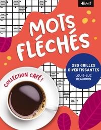 Louis-Luc Beaudoin - Mots fléchés - 280 grilles divertissantes.