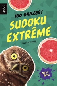 Louis-Luc Beaudoin - Sudoku extrême - 100 grilles.