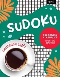 Louis-Luc Beaudoin - Sudoku - 500 grilles classiques.