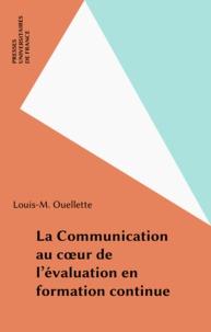 Louis-M Ouellette - La communication au coeur de l'évaluation en formation continue.