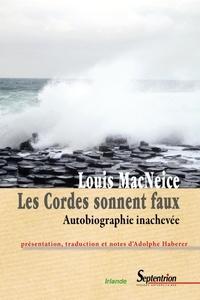 Louis MacNeice - Les cordes sonnent faux - Autobiographie inachevée.