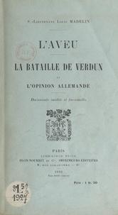 Louis Madelin - L'aveu - La bataille de Verdun et l'opinion allemande.