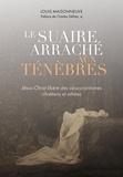 Louis Maisonneuve - Le suaire arraché aux ténèbres.