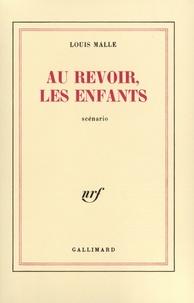 Louis Malle - Au revoir, les enfants - Scénario.