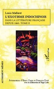 Louis Malleret - L'exotisme indochinois dans la littérature française depuis 1860 - Tome 2.