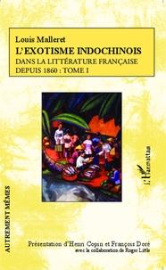 Louis Malleret - L'exotisme indochinois dans la littérature française depuis 1860 - Tome 1.