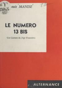 Louis Manise - Le numéro 13 bis - Les carnets du juge Frontière.
