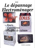 Louis-Marc Favre - Le dépannage Electroménager Pour tous - Tome 2, Fours, Cuisinières, Plaques de cuisson.