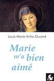 Louis-Marie Ariño-Durand - Marie m'a bien aimé.