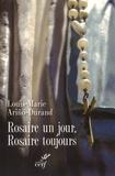 Louis-Marie Ariño-Durand - Rosaire un jour, rosaire toujours.