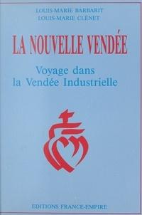 Louis-Marie Barbarit et Louis-Marie Clénet - La nouvelle Vendée.