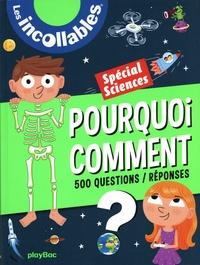 Louis-Marie Berthelot et Jean-Michel Billioud - Pourquoi Comment ? Spécial sciences - 500 questions / réponses.
