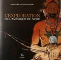 Louis-Marie Blanchard et Elise Blanchard - L'exploration de l'Amérique du Nord.