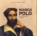 Louis-Marie Blanchard et Elise Blanchard - Marco Polo - L'incroyable voyage.