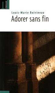Louis-Marie Boivineau - Adorer sans fin.