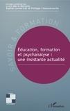Louis-Marie Bossard et Philippe Chaussecourte - Education, formation et psychanalyse - Une insistante actualité.