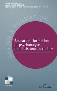 Education, formation et psychanalyse - Une insistante actualité.pdf