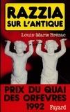 Louis-Marie Brézac - Razzia sur l'antique - Prix du quai des orfèvres 1992.