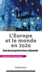 Louis-Marie Clouet et Andreas Marchetti - L'Europe et le monde en 2020 - Essai de prospective franco-allemande.