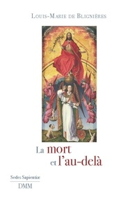 La mort et l'au-delà - Louis-Marie de Blignières  