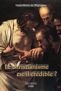 Le christianisme est crédible - Louis-Marie de Blignières pdf epub