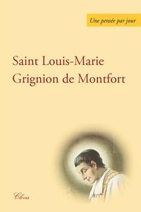 Louis-Marie Grignion de Montfort - Une pensée par jour.