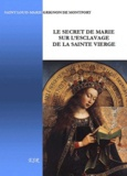 Louis-Marie Grignon de Montfort - Le secret de Marie sur l'esclavage de la Sainte Vierge.