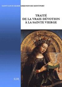 Louis-Marie Grignon de Montfort - Traité de la vraie dévotion de la Sainte Vierge.