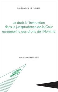 Le droit à linstruction dans la jurisprudence de la Cour européenne des droits de lHomme.pdf
