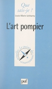 Louis-Marie Lécharny et Paul Angoulvent - L'art pompier.