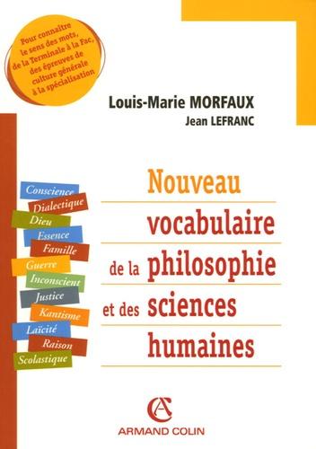 Louis-Marie Morfaux et Jean Lefranc - Nouveau vocabulaire de la philosophie et des sciences humaines.