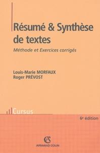 Louis-Marie Morfaux et Roger Prévost - Résumé et Synthèse de textes - Méthode et Exercices corrigés.