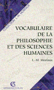Vocabulaire de la philosophie et des sciences humaines - Louis-Marie Morfaux |