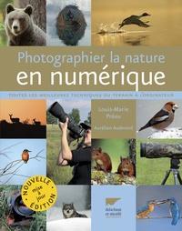 Louis-Marie Préau et Aurélien Audevard - Photographier la nature en numérique - Toutes les meilleures techniques du terrain à l'ordinateur.