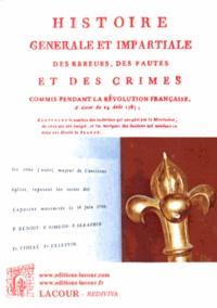 Goodtastepolice.fr Histoire générale et impartiale des erreurs, des fautes et des crimes commis pendant la Révolution française Image