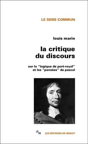 """La critique du discours. Sur la """"logique de Port-Royal"""" et les """"pensées"""" de Pascal"""