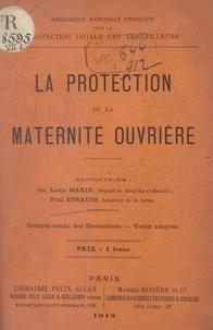 Louis Marin et Paul Strauss - La protection de la maternité ouvrière - Compte rendu des discussions. Vœux adoptés.