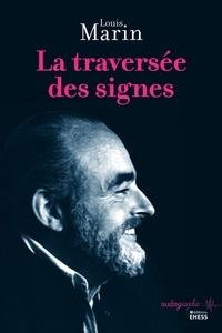 Louis Marin - La traversée des signes.