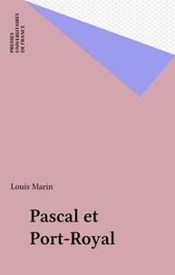 Louis Marin - Pascal et Port-Royal.
