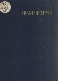 Louis Marion et Francis Ambrière - Franche-Comté.