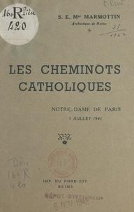 Louis Marmottin - Les cheminots catholiques - Notre-Dame de Paris, 5 juillet 1942.